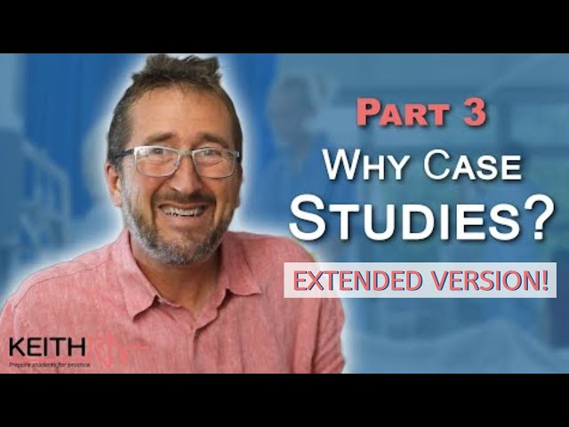 Part 3: Why Case Studies? — EXTENDED!