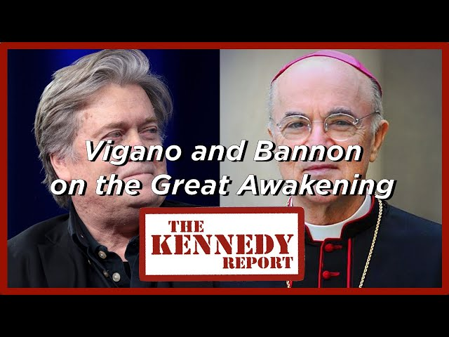 Vigano and Bannon on the Great Awakening and Trump | The Kennedy Report