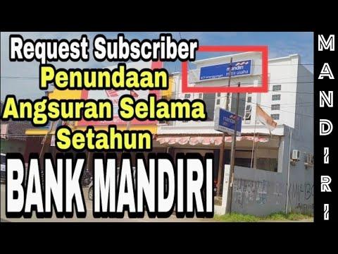 Angsuran Kredit BANK MANDIRI | Terkait Penundaan Angsuran Selama Setahun | Begini Prosesnya