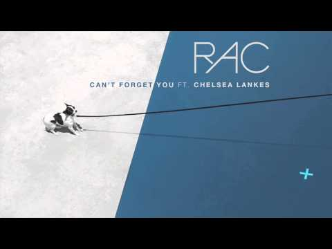RAC - Can't Forget You ft. Chelsea Lankes