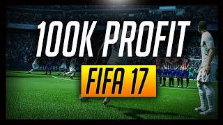 HOW TO MAKE 100K PROFIT FIFA 17! | FIFA 17 Investing Guide (How To Invest in FIFA 17)