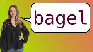 How to say 'bagel' in French?