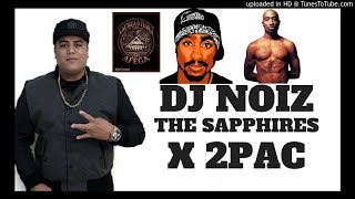 Dj Noiz Remix THE SAPPHIRES X 2PAC.mp3