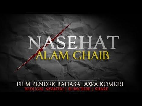 Nasehat Alam Gaib - Film Pendek Jawa Horor Komedi