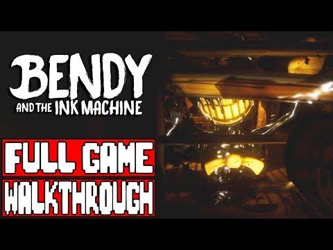 Bendy And The Ink Machine Full Game Walkthrough Full Game No Commentary Episode 1 2 3 4 5