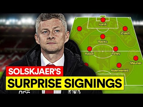 SOLSKJAER'S SURPRISE MAN UTD SIGNINGS