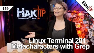Linux Terminal 201: Grep and Metacharacters - HakTip  159