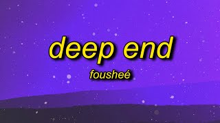 Fousheé - Deep End (Lyrics)   shawty gon get that paper shawty tongue rip like razor