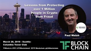 TF3 | Lessons from Protecting over 1 Million People in Crypto from Fraud | Paul Walsh