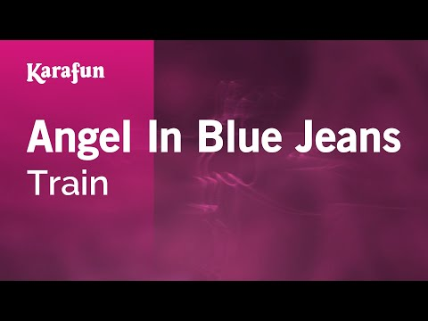 Karaoke Angel In Blue Jeans - Train *