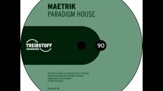 Maetrik - Paradigm House (Original Mix)