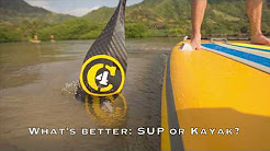 What is better - Sup or Kayak?