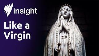 Insight: Like A Virgin
