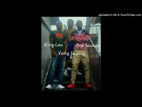 Intro- King Lou x Dre Savage x Young Sauccy