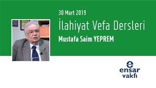 Mustafa Saim Yeprem - İlahiyat Vefa Dersleri