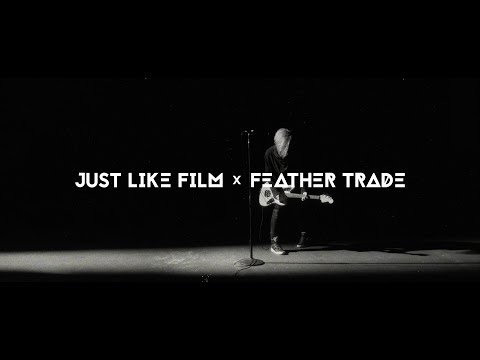 Feather Trade - Just Like Film
