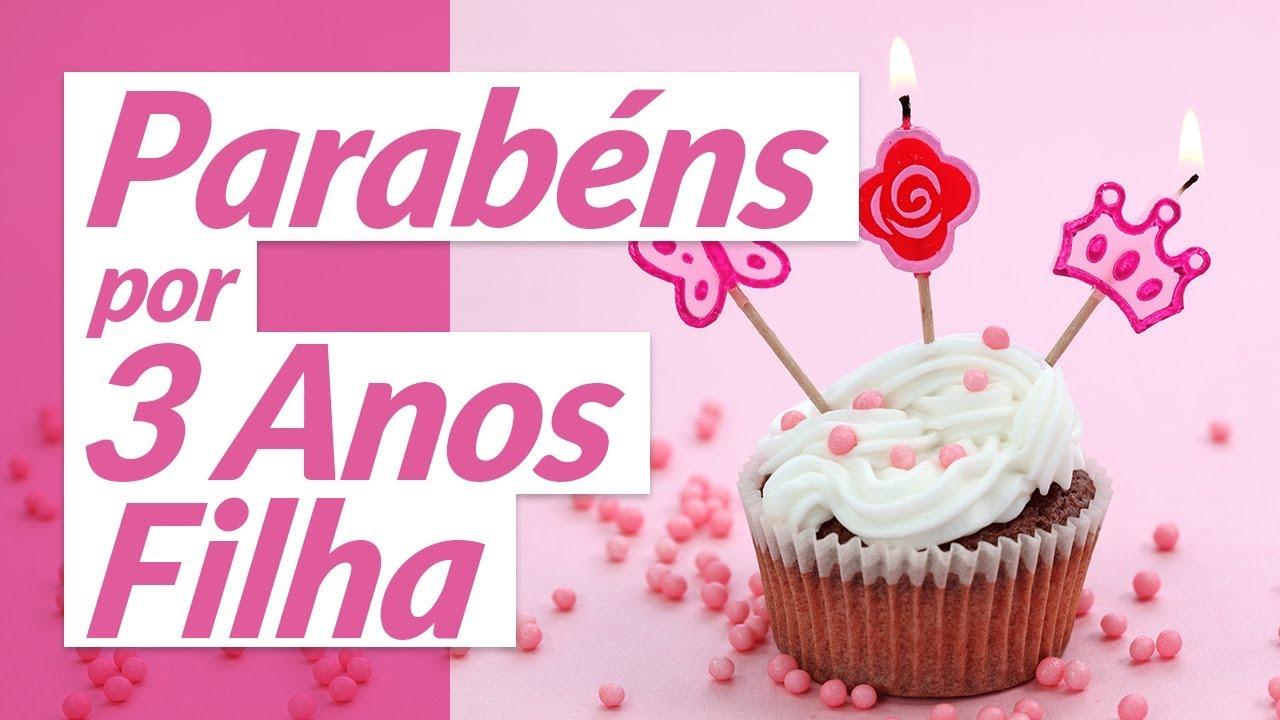 Mensagem De Aniversario Para Filha: Parabéns Por 3 Anos, Filha! (Mensagem De Aniversário