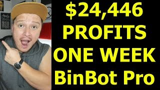 $24,446 PROFITS in ONE WEEK with BinBot Pro - Weekly Summary!