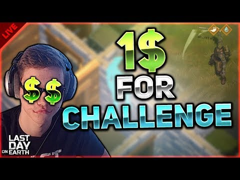 🔴 1 DOLLAR FOR A CHALLENGE! RAIDING & MORE! - Last Day on Earth: Survival