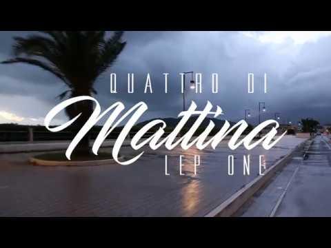 LEP_ONE - 4 DI MATTINA - (Official Video)