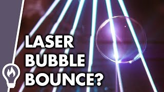 Can You Bounce A Bubble Off a Laser?