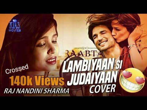 Lambiyaan Si Judaiyaan | Sad Version | Female Cover | Raabta | Arijit Singh | Raj Nandini Sharma