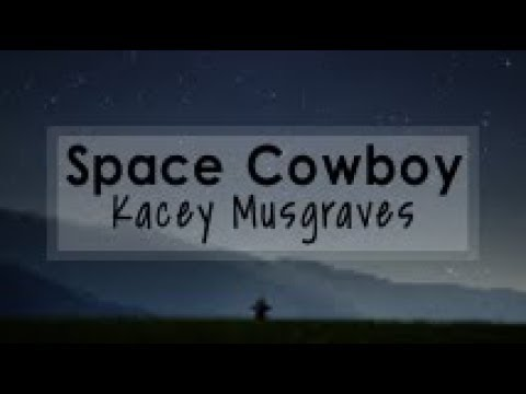 Kacey Musgraves - Space Cowboy (Lyrics)