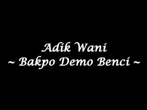 Adik Wani - Bakpo Tunjuk Benci (Jobi Kashmir)