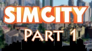 SimCity - Walkthrough Part 1 - A Circlejerk Of A City - Let
