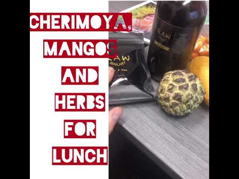 Cherimoya , mangoes and herbs - detox and detoxification