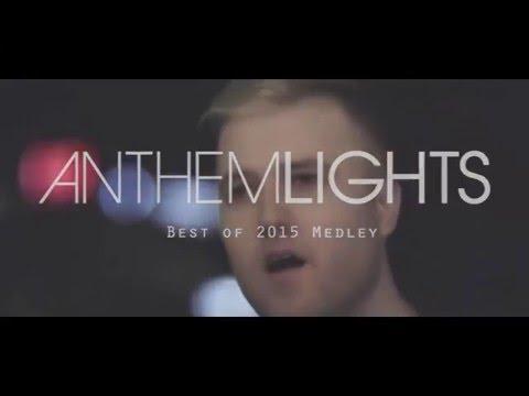 Best Of 2015 Medley | Anthem Lights