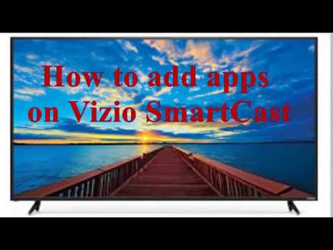 How To Add Apps To Vizio Smart TV or SmartCast