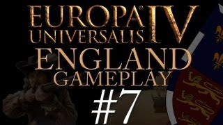 Europa Universalis IV Gameplay Exclusive - England - Part 7