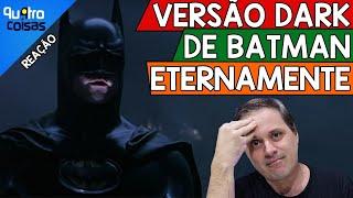 🦇EXISTE UMA VERSÃO INCRÍVEL DE BATMAN ETERNAMENTE, ONDE?