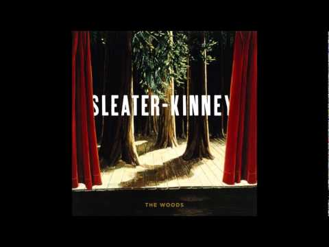 Sleater-Kinney - The Woods [Full Album]