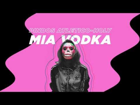 Pindos Atletico - Μια Vodka Feat. Holy
