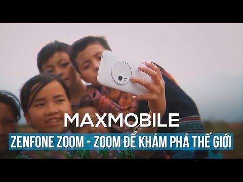 ZenFone Zoom – Zoom để khám phá thế giới