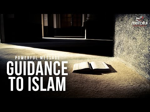 Guidance to Islam - Powerful Message