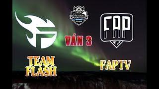 TEAM FLASH vs FAPTV   Ván 3   13/08/2019   ĐTDV Mùa Đông 2019   Cũng Cố Vị Trí Top 1