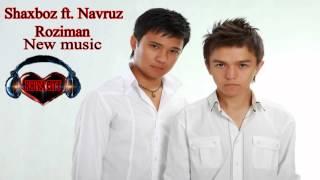 Shaxboz Ft Navruz Roziman New Music