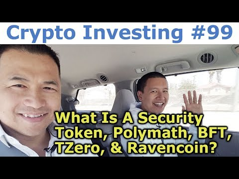 Crypto Investing #99 - What Is A Security Token, Polymath, BFT, TZero, & Ravencoin? - By Tai Zen