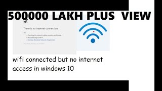 how to fix wifi connected but no internet access windows 10 2019