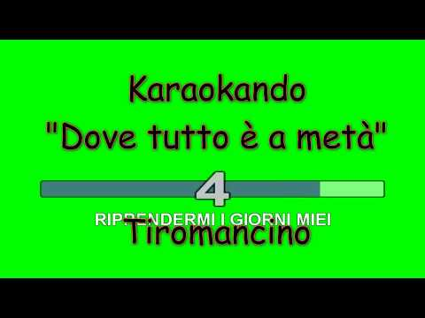 Karaoke Italiano - Dove tutto è a metà - Tiromancino ( Testo )