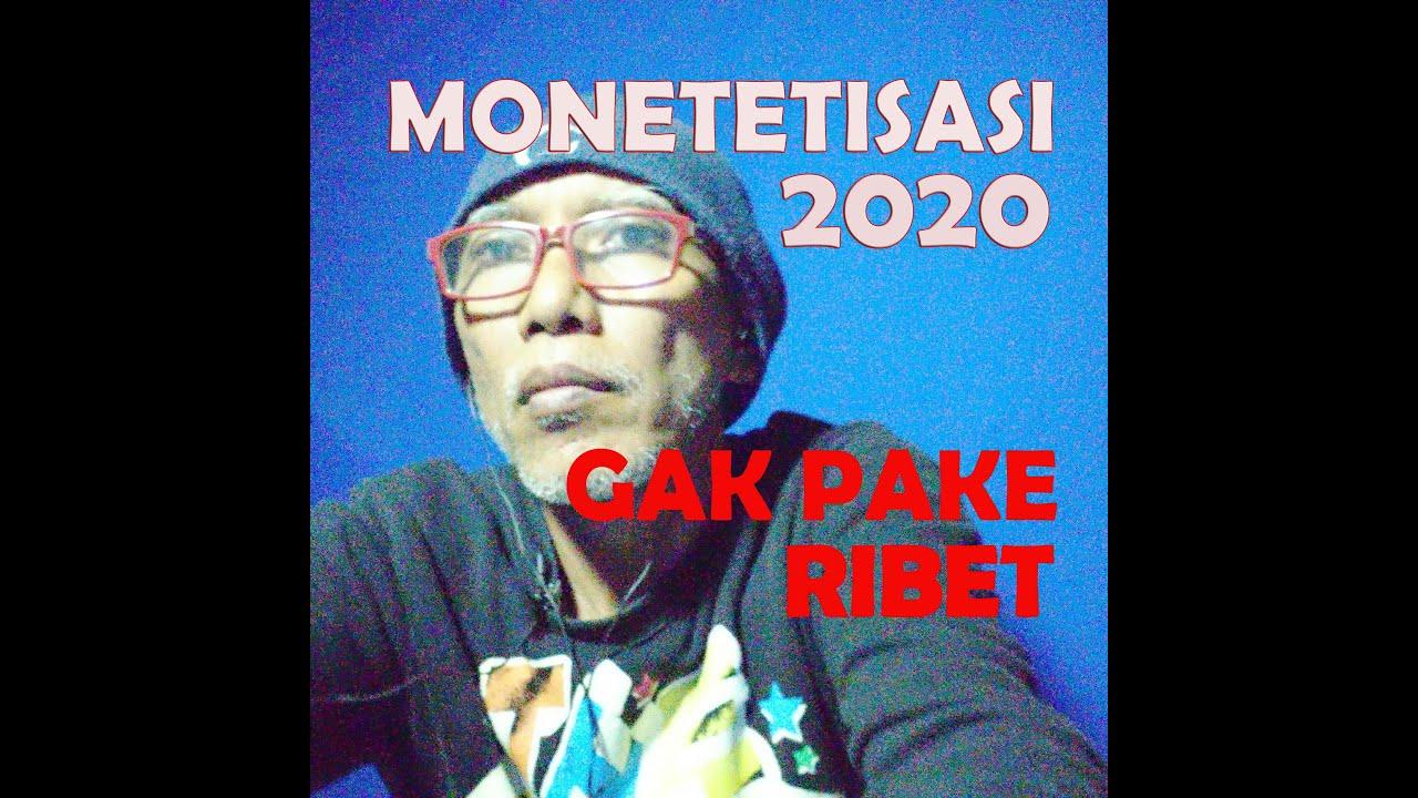 TERNYATA GAK PAKE RIBET MONETETISASI 2020 - YouTube