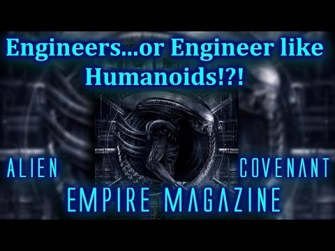 Alien Covenant - Engineers..or Engineer like humanoids?!? Empire Magazine breakdown (Spoilers)