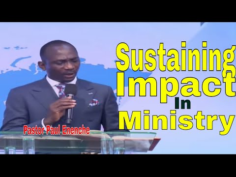 Pastor Paul Enenche -Sustaining Impact In Ministry: THE POWER OF FOCUS
