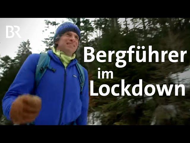 Bergführer ohne Gäste: Peter Albert im Lockdown | Bergauf-Bergab | BR