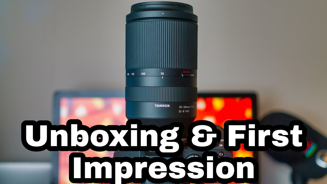 Tamron 70-180mm F2.8 Di III VXD for Sony | Unboxing, First Impression and samples