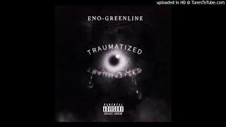 ENO - Traumatized (ft. GreenLine)
