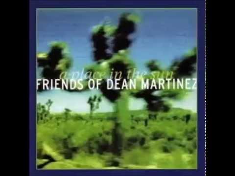 Friends of Dean Martinez - When you're gone